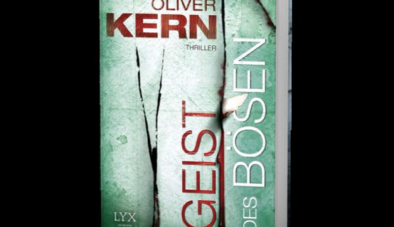 Oliver Kern: Geist des Bösen. Erscheint am 04.12.2014 bei LYX Egmont