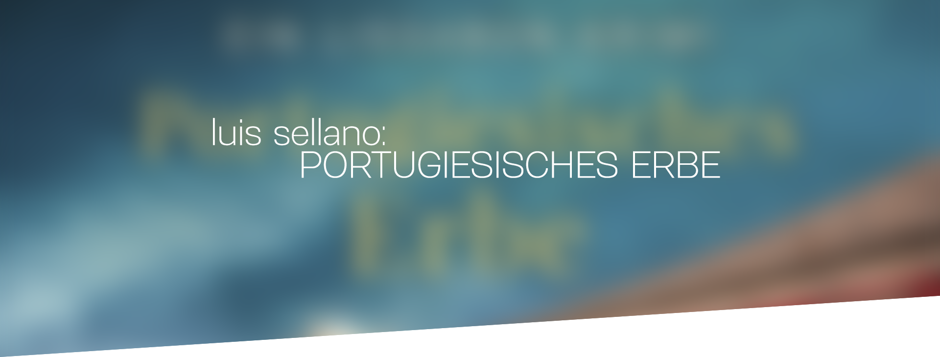 luis sellano portugiesisches erbe_header